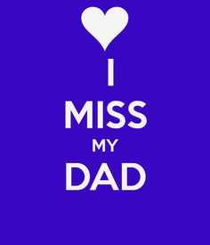 Miss my Dad I had a dream about him last night. Daddy I Miss You, Miss You Dad Quotes, Rip Daddy, I Love My Dad, Mom And Dad, Fathers Day In Heaven, Dad In Heaven, Happy Fathers Day, Tu Me Manques