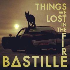 "Bastille - Things we lost in the fire. I can not describe in words how much I love Bastille and their music.  ""Things we lost in fire"" is one of my favourite songs of them. Love it! And it's really worth listening!"