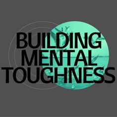 Tips on Building Mental Toughness - New Blog Post - Run and Live Happy