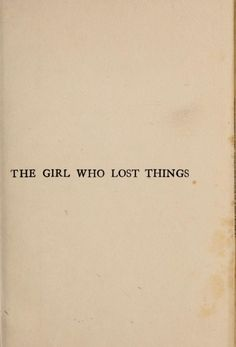 """Girls who have lost things,"" he told her. ""Appreciate what they have more."""