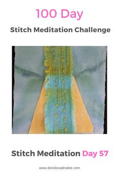Day 57 of the 100 Day Stitch Meditation Challenge. French knots holding turquoise and yellow hand dyed strip to a turquoise cotton and yellow hand dyed cotton triangle. Meditation, French Knots, 100th Day, Hand Stitching, Triangle, Challenges, Invitations, Turquoise, Yellow