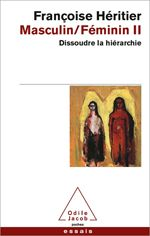Masculin/Féminin II - Dissoudre la hiérarchie - Pourquoi une hiérarchie s'est-elle greffée sur la simple différence des sexes ? Est-il envisageable de la dissoudre ? À cette double question, Françoise Héritier répond en termes anthropologiques aussi bien que politiques.
