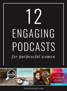 12 Powerful Podcasts for Purposeful Women. Because life runs better when you have great content to listen to!