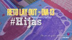 Día 13 Reto Lay Out #Hijas #scrapbook #scrapbooking #layout #layoutscrapbooking #album