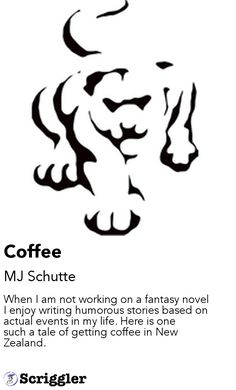 Coffee by MJ Schutte https://scriggler.com/detailPost/story/47873 When I am not working on a fantasy novel I enjoy writing humorous stories based on actual events in my life. Here is one such a tale of getting coffee in New Zealand.
