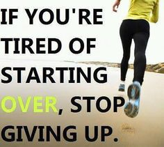 STOP GIVING UP!!!