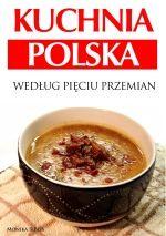 Kuchnia polska wedlug Pięciu Przemian - #recenzja   http://pozytywnakuchnia.pl/kuchnia-polska-wedlug-pieciu-przemian/  #ksiazki #ebook #kuchnia