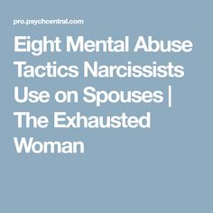 Eight Mental Abuse Tactics Narcissists Use on Spouses | The Exhausted Woman