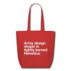 """Artsy design slogan in tightly kerned Helvetica"" Typography Tote Bags"