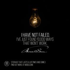 """""""I have not failed. I've just found 10,000 ways that won't work."""" - Thomas Edison #science #inspiration #quote #success #failure"""