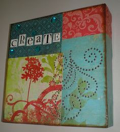 Easy DIY Wall Decor- Stretched canvas square, scrapbook paper, mod podge, misc. decorative touches. Love it!
