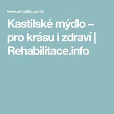 Kastilské mýdlo – pro krásu i zdraví   Rehabilitace.info
