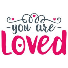 Silhouette Design Store: you are loved quote – Scrapbooking İdeas For İdeas. Silhouette Curio, Silhouette Cameo Projects, Silhouette Design, Cricut Tutorials, Cricut Ideas, Be My Valentine, Valentine Ideas, Stencil Designs, Meaningful Words
