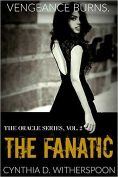 Amazon.com: The Fanatic (The Oracle Series Book 2) eBook: Cynthia D. Witherspoon: Kindle Store