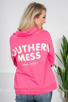 Southern Mess  | Pink | Simply Southern Simply Southern, Southern Belle, Southern Sayings, Cowl Neck, Fashion Brand, Long Sleeve Shirts, Graphic Sweatshirt, Sweatshirts, Casual