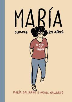Miguel Gallardo: «El dibujo ha sido nuestro lazo de complicidad». Cubierta de «María cumple veinte años».