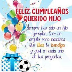 mensajes-de-cumpleanos-a-un-hijo-1 Happy Birthday In Spanish, Happy Birthday Video, Happy Birthday Wishes Cards, Birthday Cheers, Happy Birthday Candles, Happy Birthday Quotes, Birthday Messages, Birthday Cards, Everyday Prayers