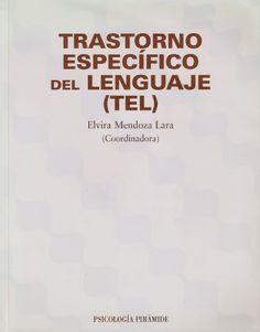 Desde futurofonoaudiólogo el libro TEL de Elvira Mendoza para descargar. En dos tomos.