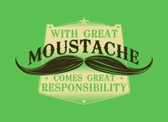 With Great Moustache Comes Great Responsibility T-Shirt | SnorgTees