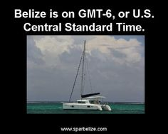 belize is on gmt-6.jpg | Flickr - Photo Sharing!