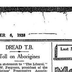 06 Dec 1938 - DREAD T.B. Toll on Aborigines