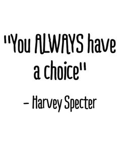 Harvey Specter 🕶 It just matters what choice you make. Great Quotes, Quotes To Live By, Me Quotes, Motivational Quotes, Inspirational Quotes, Remember Quotes, Harvey Specter Quotes, Suits Quotes, Note To Self