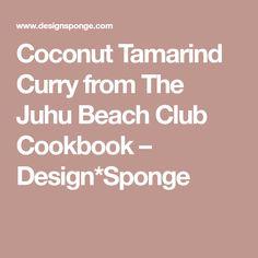 Coconut Tamarind Curry from The Juhu Beach Club Cookbook – Design*Sponge