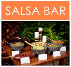 salsa bar - cool idea for Cinco de Mayo