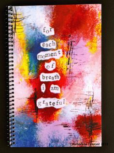 Artsy and Colorful Gratitude Journals - By Kathleen Tennant Gratitude Journals, Express Gratitude, Practice Gratitude, Mixed Media Art, Stationery, Artsy, Colorful, Stationery Shop, Paper Mill