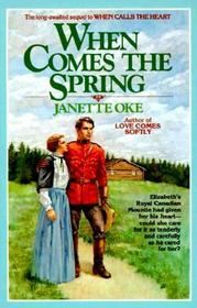 When Comes the Spring. Second book in the Canadian West series by Janette Oke.