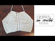 DIY Cropped em crochê | Milla Tutorial - YouTube