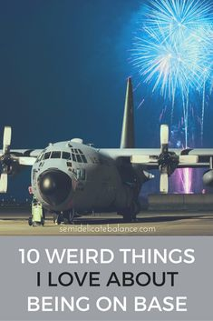 10 Weird Things I Love About Being On Base, military life