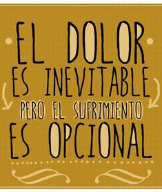 El sufrimiento* Great Quotes, True Stories, Wisdom, Motivation, Words, Nice Things, Girl Power, Universe, Life