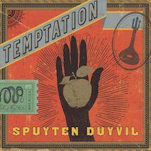 Spuyten Duyvil - Temptation (Spuyten Duyvil Music)