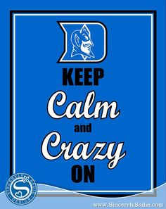 Duke basketball!!! I love you guys!!!! Always have been and always will be a huge Duke fan!!!