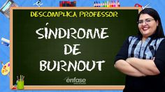 Síndrome de Burnout - Descomplica Professor #20
