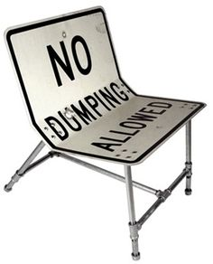 No Dumping Allowed chair. Hehe.