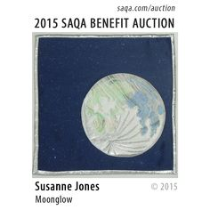 """Moonglow"" by Susanne Jones #artquilts #SAQA #benefits #auction #fiberart #textiles #art #quilts #fibreart"