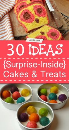 "30 ""Surprise-Inside"" Cake & Treat Ideas - Awesome ideas - I am sure it is possible to make these a lil healthier."