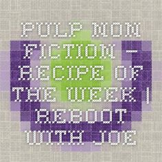 Pulp Non-Fiction – Recipe Of The Week | Reboot With Joe