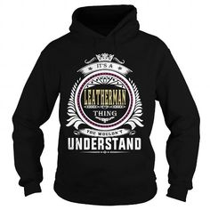 leatherman  Its a leatherman Thing You Wouldnt Understand  T Shirt Hoodie Hoodies YearName Birthday