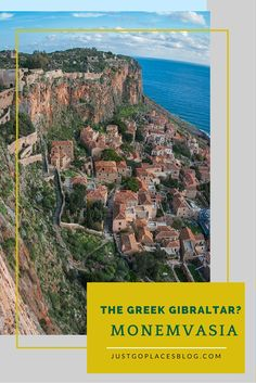 Monemvasia, a castle town north of Athens, is known as the Greek Gibraltar