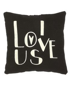 Take a look at this Black & White 'I Love Us' Throw Pillow by Collins on #zulily today!