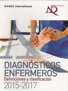 NANDA International : Diagnósticos enfermeros : definiciones y clasificación 2015-2017 / editado por T. Heather Herdman y Shigemi Kamitsuru--- Elsevier, D.L. 2015---------Bibliografía recomendada en Fundamentos de enfermaría (Grao Enf);  Enf. do ciclo vital: Mat-Inf I (3ª Enf); Prácticas tuteladas I (Grao Enf)