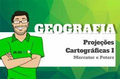 Geografia - Projeções Cartográficas I: Mercator e Peters