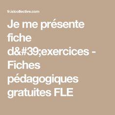 Je me présente fiche d'exercices - Fiches pédagogiques gratuites FLE