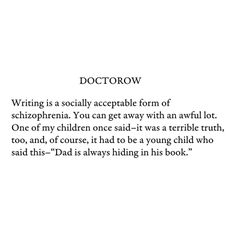E. L. Doctorow, on the writer's participation in his work.