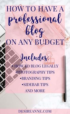 How to Have a Professional #Blog on Any Budget, whether you're on a self-hosted blog or on free #WordPress or Blogger | A checklist of free and paid resources is included | by Desire Anne; Alabama fashion/beauty/lifestyle blogger | includes how to blog legally, blog photography tips, how to take your own headshots, #branding and sidebar tips, and more | #blogging #bloggingtips