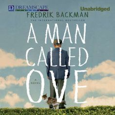 A Man Called Ove  by Fredrik Backman  Published by: Dreamscape Media on August 5, 2014  Narrator: George Newbern  Length: 9 hours and 9 minutes