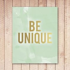 8x10 Print Be Unique Gold and Mint Green by PaperCanoePrintables, $5.00